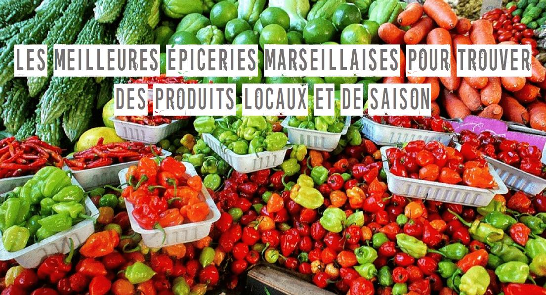Les meilleures piceries de marseille o trouver des produits locaux et de saison made in - Ou trouver le veritable savon de marseille ...