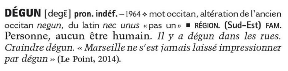 """dégun, On craint """"dégun"""" entre au dictionnaire Petit Robert 2017 !, Made in Marseille"""
