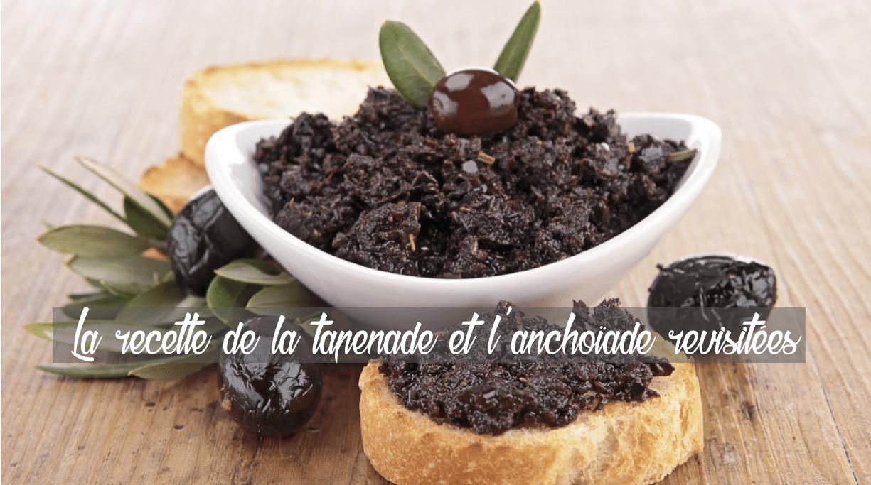 recettes, Les recettes de la tapenade et l'anchoïade revisitées