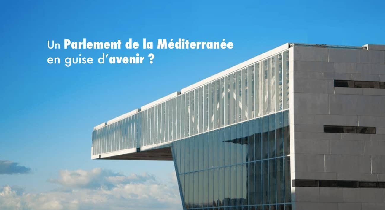 , Un Parlement de la Méditerranée dans la Villa Méditerranée ?, Made in Marseille, Made in Marseille