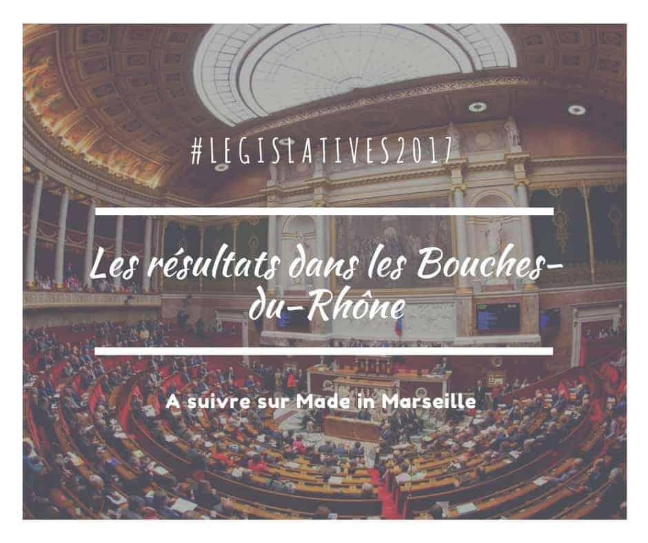 , #Legislatives2017 – Les résultats à Marseille et dans les Bouches du Rhône, Made in Marseille, Made in Marseille