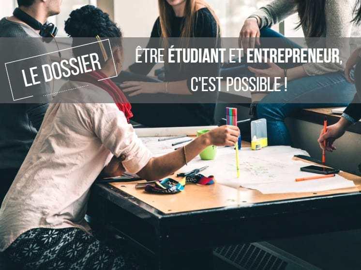 , LE DOSSIER – Être étudiant et créer son entreprise, c'est possible !