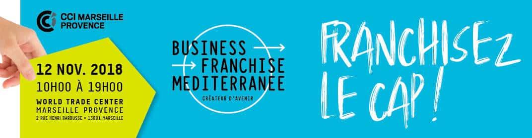 , Business Franchise Méditerranée, le nouveau rdv de la franchise dans le Sud