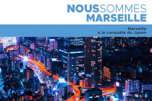 , Marseille s'envole pour le Japon, Made in Marseille, Made in Marseille