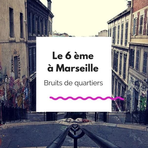 , [Culture] Balade à la découverte du 6e arrondissement de Marseille, Made in Marseille